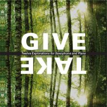 GIVE TAKE - TWELVE EXPLORATIONS FOR SAXOPHONE AND PIANO